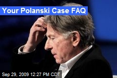 Your Polanski Case FAQ