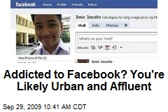 Addicted to Facebook? You're Likely Urban and Affluent