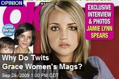 Why Do Twits Grace Women's Mags?