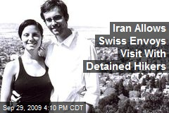 Iran Allows Swiss Envoys Visit With Detained Hikers