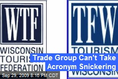 Trade Group Can't Take Acronym Snickering
