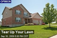 Tear Up Your Lawn