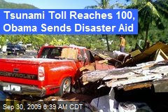 Tsunami Toll Reaches 100, Obama Sends Disaster Aid