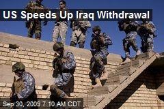 US Speeds Up Iraq Withdrawal