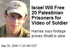 Israel Will Free 20 Palestinian Prisoners for Video of Soldier