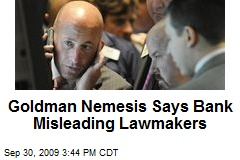 Goldman Nemesis Says Bank Misleading Lawmakers