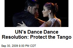 UN's Dance Dance Resolution: Protect the Tango