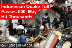 Indonesian Quake Toll Passes 500, May Hit Thousands