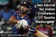 Sex Advice for Indian Cricketers Sparks 'Masturgate'