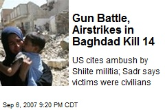 Gun Battle, Airstrikes in Baghdad Kill 14