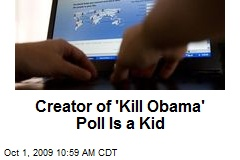 Creator of 'Kill Obama' Poll Is a Kid