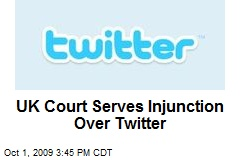 UK Court Serves Injunction Over Twitter