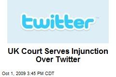 UK Court Serves Injunction Over Twitter