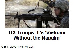 US Troops: It's 'Vietnam Without the Napalm'