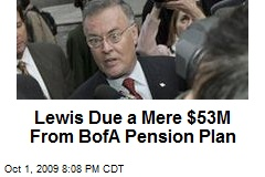 Lewis Due a Mere $53M From BofA Pension Plan