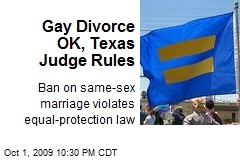 Gay Divorce OK, Texas Judge Rules