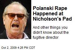Polanski Rape Happened at Nicholson's Pad