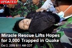Miracle Rescue Lifts Hopes for 3,000 Trapped in Quake