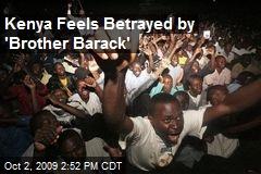 Kenya Feels Betrayed by 'Brother Barack'