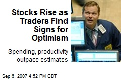 Stocks Rise as Traders Find Signs for Optimism