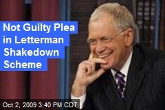 Not Guilty Plea in Letterman Shakedown Scheme