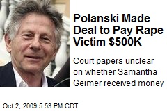 Polanski Made Deal to Pay Rape Victim $500K