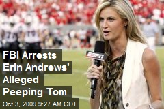 FBI Arrests Erin Andrews' Alleged Peeping Tom