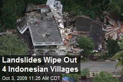 Landslides Wipe Out 4 Indonesian Villages