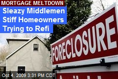 Sleazy Middlemen Stiff Homeowners Trying to Refi
