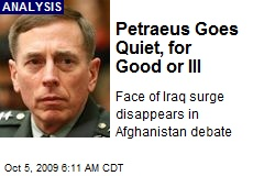 Petraeus Goes Quiet, for Good or Ill