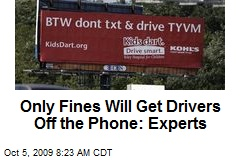 Only Fines Will Get Drivers Off the Phone: Experts
