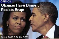 Obamas Have Dinner, Racists Erupt