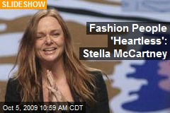 Fashion People 'Heartless': Stella McCartney