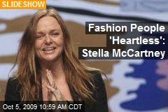 Fashion People 'Heartless': Stella McCartney