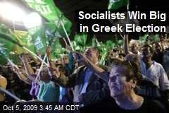 Socialists Win Big in Greek Election