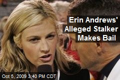 Erin Andrews' Alleged Stalker Makes Bail