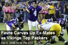 Favre Carves Up Ex-Mates as Vikings Top Packers