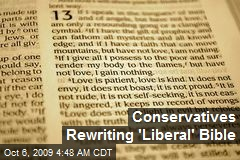 Conservatives Rewriting 'Liberal' Bible