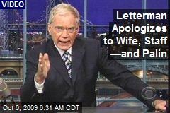 Letterman Apologizes to Wife, Staff —and Palin