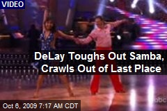 DeLay Toughs Out Samba, Crawls Out of Last Place