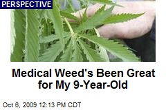 Medical Weed's Been Great for My 9-Year-Old