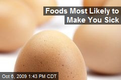 Foods Most Likely to Make You Sick