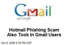 Hotmail Phishing Scam Also Took In Gmail Users
