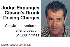 Judge Expunges Gibson's Drunk Driving Charges