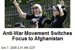 Anti-War Movement Switches Focus to Afghanistan