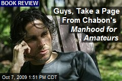 Guys, Take a Page From Chabon's Manhood for Amateurs