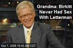 Grandma: Birkitt Never Had Sex With Letterman