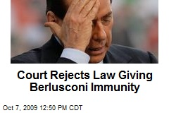 Court Rejects Law Giving Berlusconi Immunity