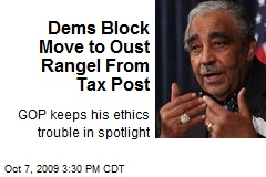 Dems Block Move to Oust Rangel From Tax Post