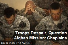 Troops Despair, Question Afghan Mission: Chaplains